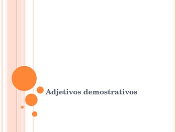 Adjetivos Demostrativos / Demonstrative Adjectives