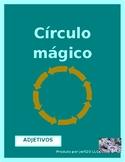 Adjetivos (Spanish Adjectives) Círculo mágico