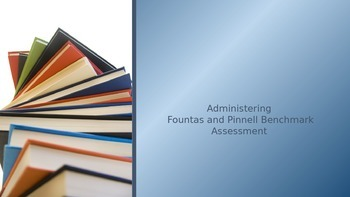 Administering Fountas and Pinnell Assessment Presentation