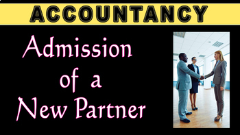 Admission of New Partner   Partnership   Accounting   LetsTute Accountancy