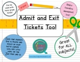 Admit and Exit Tickets Too! (Exit Slips)