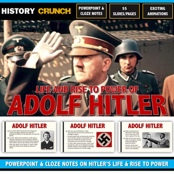 Adolf Hitler Biography, Rise to Power & Significance - PowerPoint & Cloze Notes