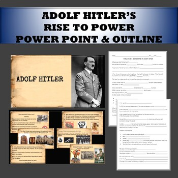 Adolf Hitler's Rise to Power powerpoint and outline