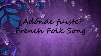 "Adonde fuiste French Folk Song - Preterite of the verb ""ir"""