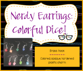 Adorable Bright Opaque Dice Earrings - 9 different colors