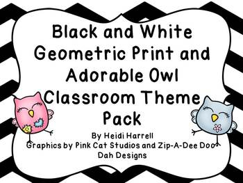 Adorable Owls and Black and White Patterned Classroom Theme Pack