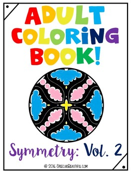 Adult Coloring Book - Symmetry: Volume 2 {Art Therapy}