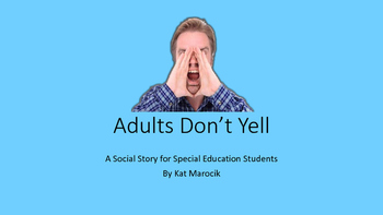 Adults Don't Yell Appropriate Communication Social Story for Special Education