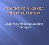 Advanced Algebra Video Textbook: Ch 2 Advanced Graphing Techniques