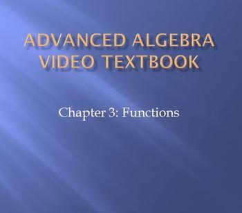 Advanced Algebra Video Textbook: Ch 3 Functions