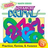 Advanced Decimals: Add, Subtract, Multiply, & Divide Decimals