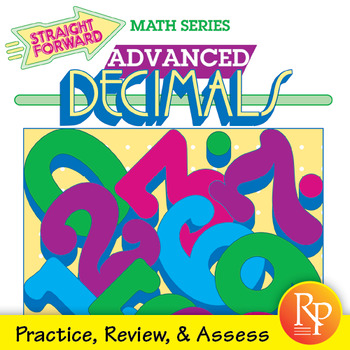 Advanced Decimals: Add, Subtract, Multiply, & Divide Decimals