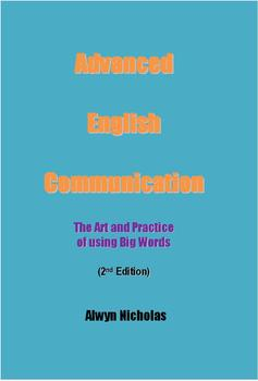 Advanced English Communication: The Art and Practice of using Big Words (2nd Ed)