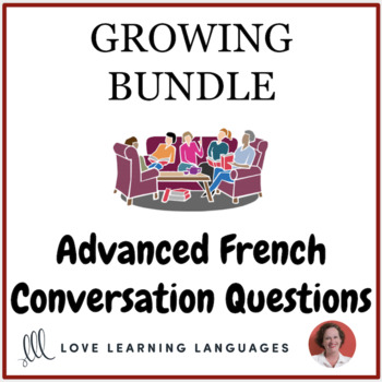 Advanced French Conversation Questions GROWING BUNDLE