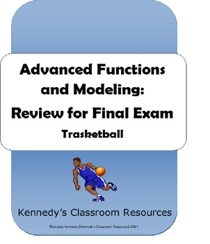 Advanced Functions and Modeling Final Exam Review - Trasketball