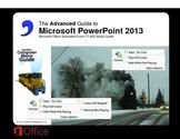 Microsoft PowerPoint 2013 Advanced