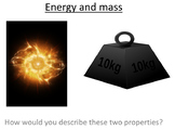 Advanced Level Physics - Energy and Mass (PowerPoint and lesson plan)