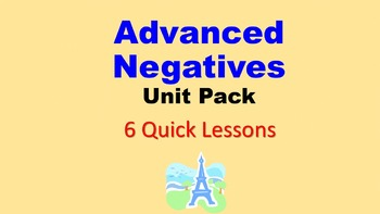 Advanced Negatives Unit Pack: 6 PPT Lessons, Student Notes, Worksheets