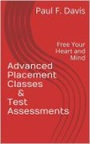 Advanced Placement Classes and Test Assessments: Free Your