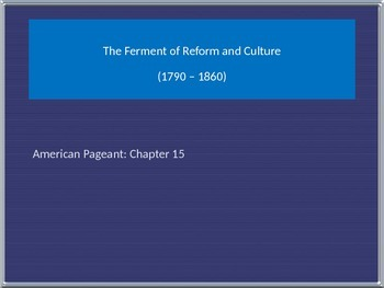 Advanced Placement U.S. History APUSH Bailey Chapter 15 PowerPoint