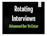Advanced Ser Vs Estar Rotating Interviews