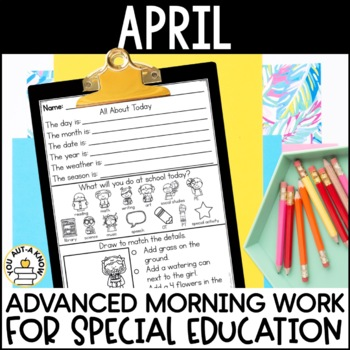 Advanced Special Education Morning Work: April Edition {3 Levels!}