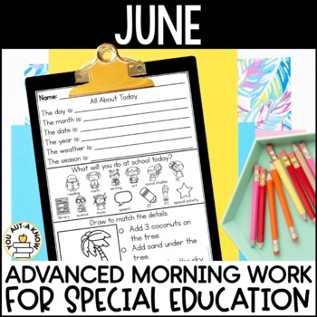 Advanced Special Education Morning Work: June Edition {3 Levels!}