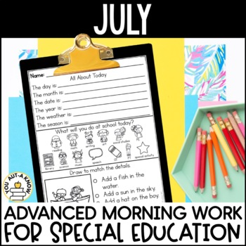 Advanced Special Education Morning Work: July Edition {3 Levels!}