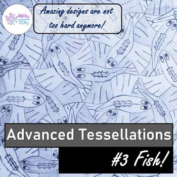 Advanced Tessellations - Fish (Distance Learning)