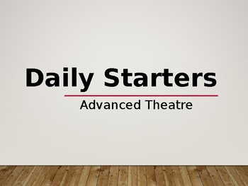 Advanced Theatre Daily Starters
