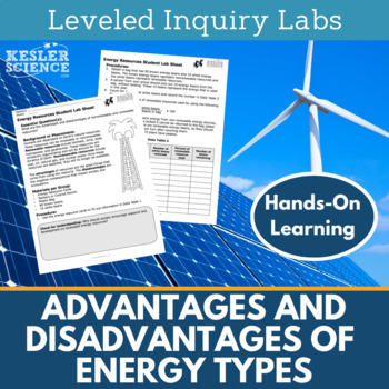 Advantages & Disadvantages of Energy Types Inquiry Labs