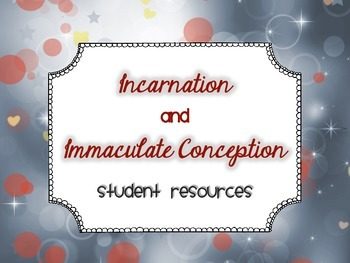 Incarnation and Immaculate Conception - Student Resources