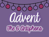 Advent O Antiphons Resource
