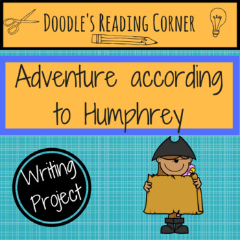 Adventure According to Humphrey Writing Project