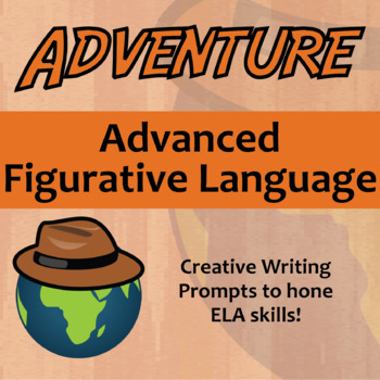 Adventure -- Advanced Figurative Language - Creative Writing Prompts