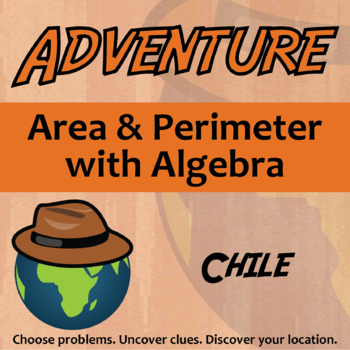 Adventure Math Worksheet -- Area and Perimeter with Algebra -- Chile
