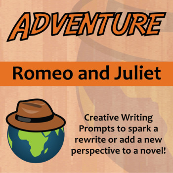 Adventure -- Romeo and Juliet - Creative Writing Prompts