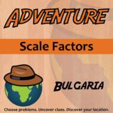Adventure - Scale Factors - Bulgaria - Distance Learning Compatible