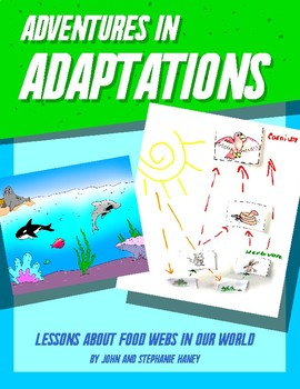 Adventures in Adaptations: Lessons About Food Webs in Our World