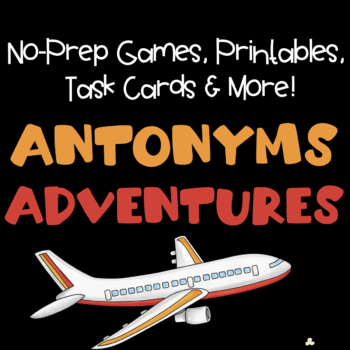 Adventures in Antonyms!