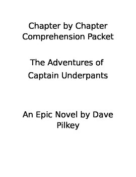 Adventures of Captain Underpants by Dav Pilkey - Chapter by Chapter Novel Study