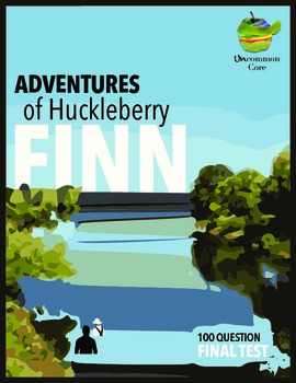 adventures of huckleberry finn final test by uncommon core tpt adventures of huckleberry finn final test