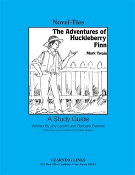 Adventures of Huckleberry Finn - Novel-Ties Study Guide