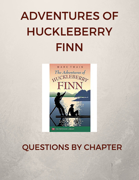 Adventures of Huckleberry Finn Questions by Chapter
