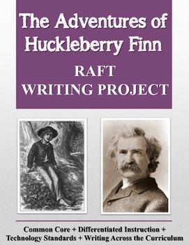 Adventures of Huckleberry Finn RAFT Writing Project