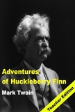 Adventures of Huckleberry Finn: Teacher Lesson Plans and S