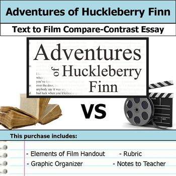 Adventures of Huckleberry Finn - Text to Film - Compare & Contrast Essay Bundle