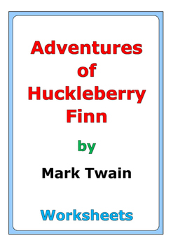 """Adventures of Huckleberry Finn"" worksheets"