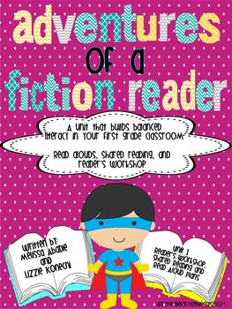 Adventures of a Fiction Reader Unit 1 Reader's Workshop and Shared Plans