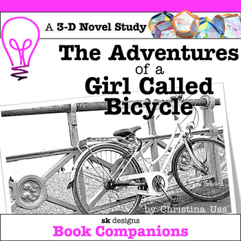 Adventures of a Girl Called Bicycle 3D Novel Study and Final Project w Rubrics
